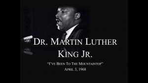 Dr. Martin Luther King Jr   I've Been to the Mountain Top