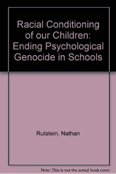 Racial Conditioning of Our Children: End Psychological Genocide in Schools
