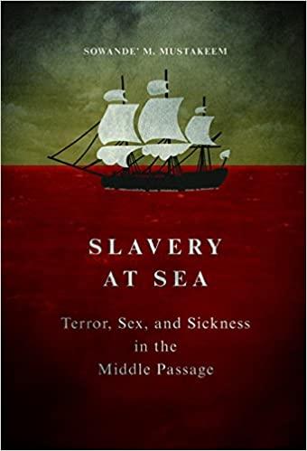 Slavery At Sea - Sowande M Mustakeem