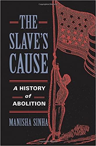 The Slaves Cause - Manisha Sinha