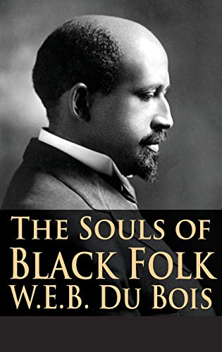 The Souls of Black Folk - WEB DuBois