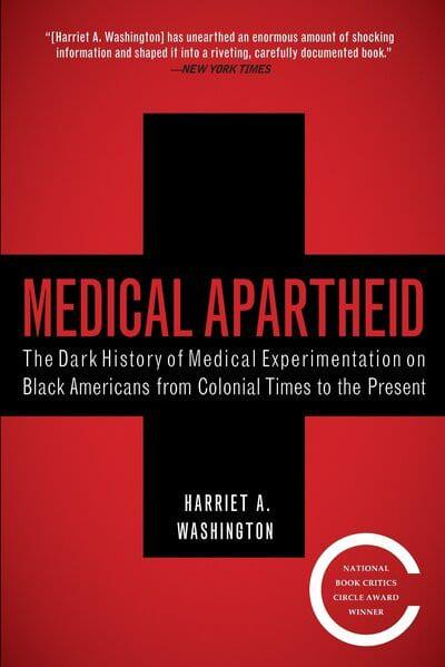 Medical Apartheid by Harriet A Washington