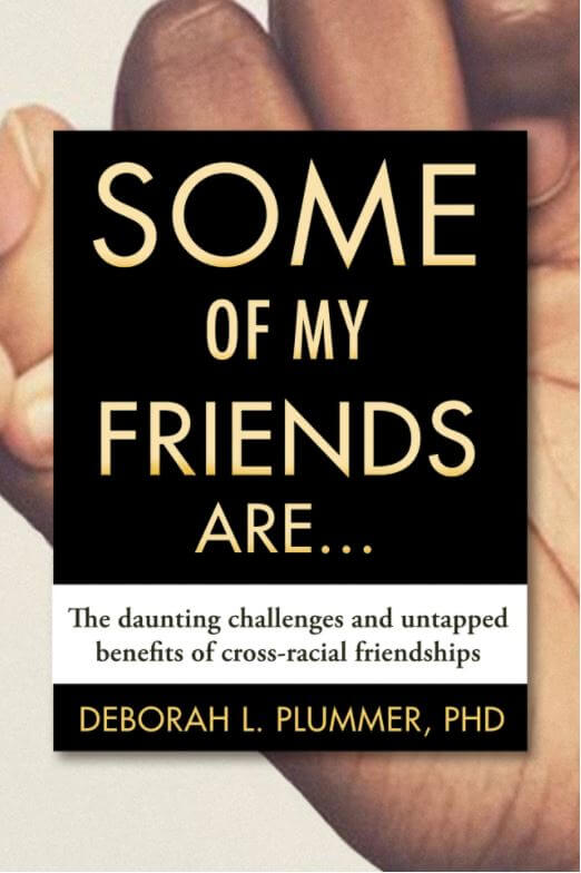Some of My Friends Are The Daunting Challenges and Untapped Potential of Cross-Racial Friendships book cover
