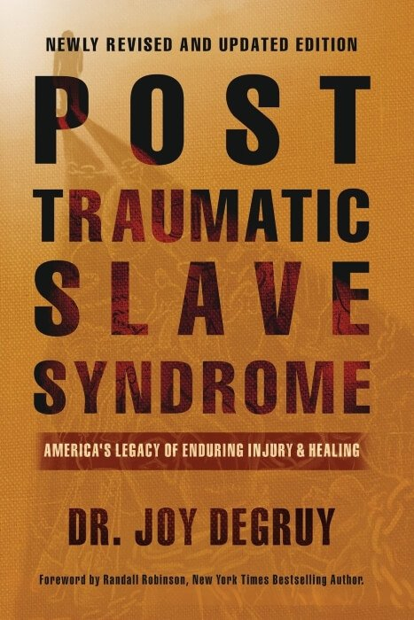 Post Traumatic Slave Syndrome by Dr Joy Degruy book cover